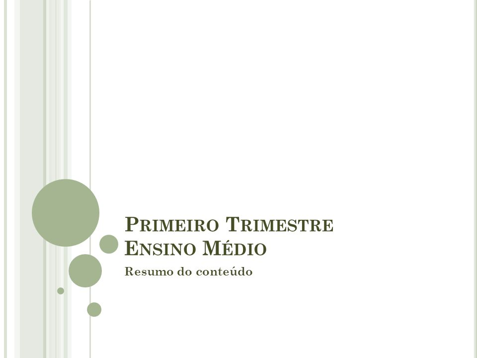 P RIMEIRO T RIMESTRE E NSINO M ÉDIO Resumo do conteúdo