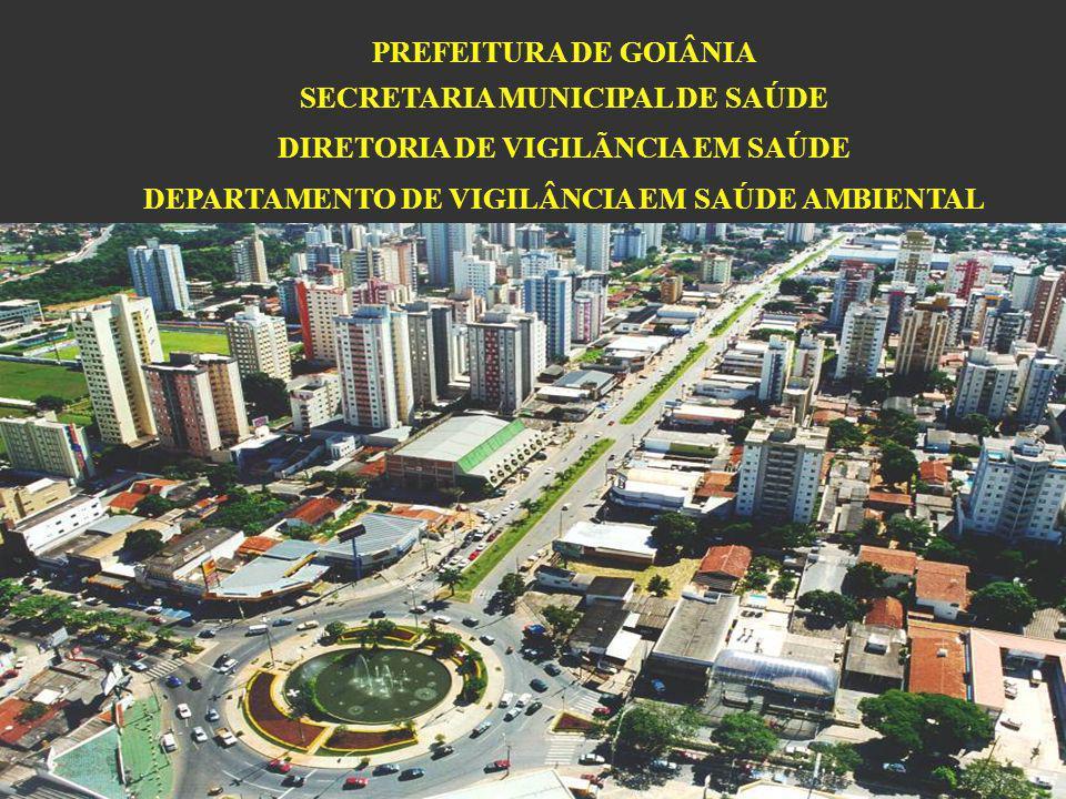 PREFEITURA DE GOIÂNIA SECRETARIA MUNICIPAL DE SAÚDE DIRETORIA DE VIGILÃNCIA EM SAÚDE DEPARTAMENTO DE VIGILÂNCIA EM SAÚDE AMBIENTAL