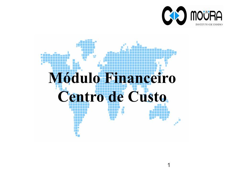 Módulo Financeiro Centro de Custo 1