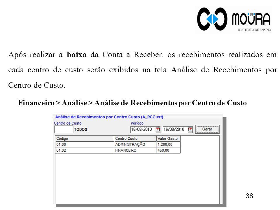 Após realizar a baixa da Conta a Receber, os recebimentos realizados em cada centro de custo serão exibidos na tela Análise de Recebimentos por Centro