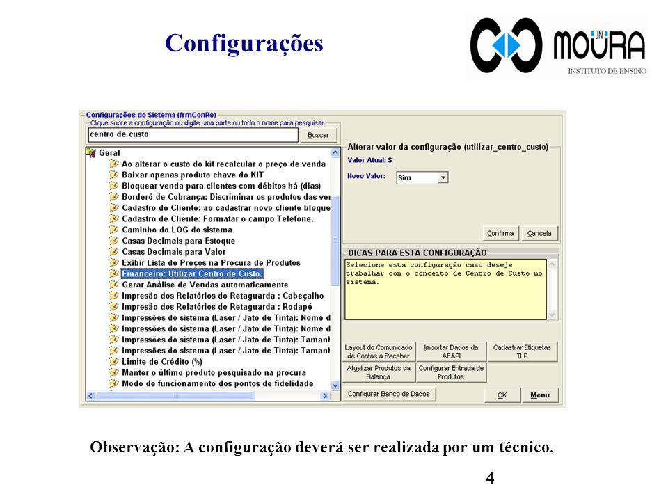 Configurações Observação: A configuração deverá ser realizada por um técnico. 4