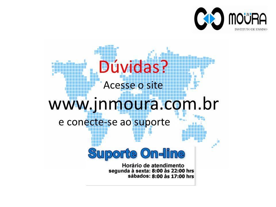 Dúvidas? Acesse o site www.jnmoura.com.br e conecte-se ao suporte on-line. 40