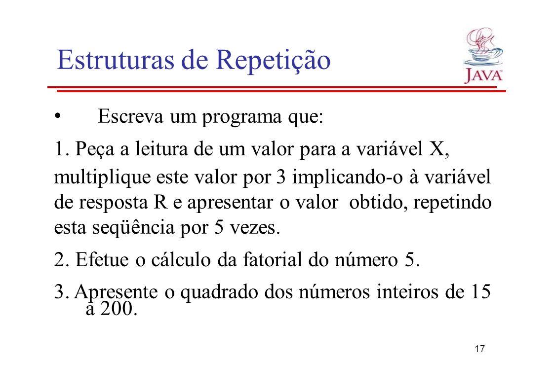 Escreva um programa que: 1. Peça a leitura de um valor para a variável X, multiplique este valor por 3 implicando-o à variável de resposta R e apresen