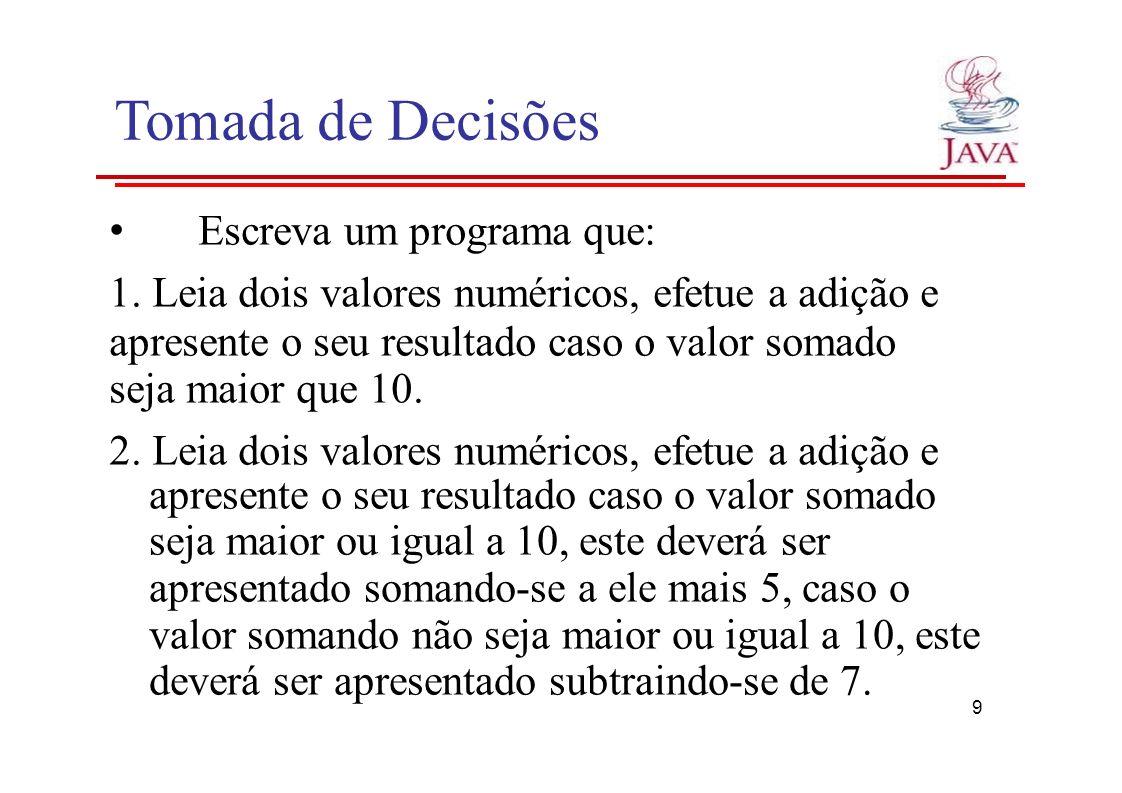 Tomada de Decisões 3.Efetue o cálculo do reajuste de salário de um funcionário.