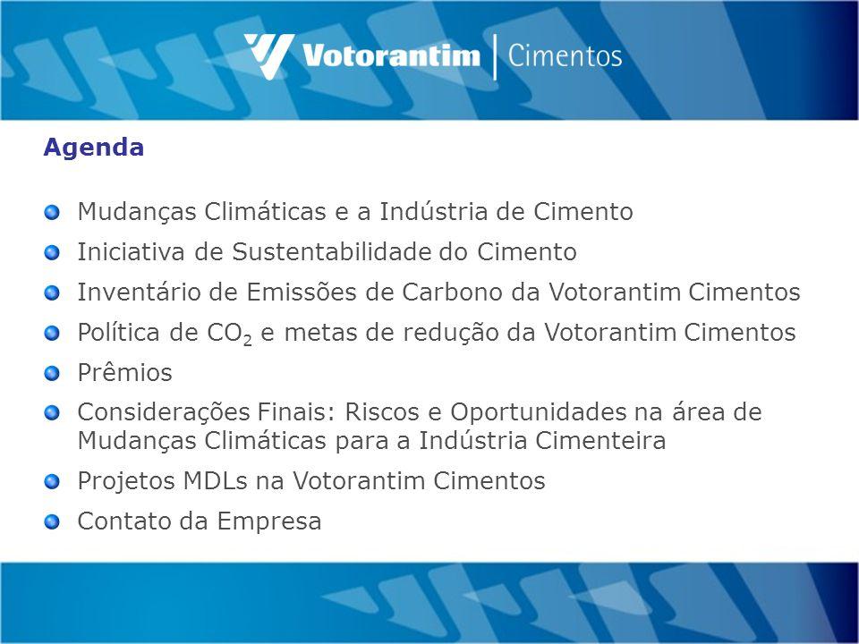 Mudanças Climáticas e a Indústria de Cimento Iniciativa de Sustentabilidade do Cimento Inventário de Emissões de Carbono da Votorantim Cimentos Política de CO 2 e metas de redução da Votorantim Cimentos Prêmios Considerações Finais: Riscos e Oportunidades na área de Mudanças Climáticas para a Indústria Cimenteira Projetos MDLs na Votorantim Cimentos Contato da Empresa Agenda