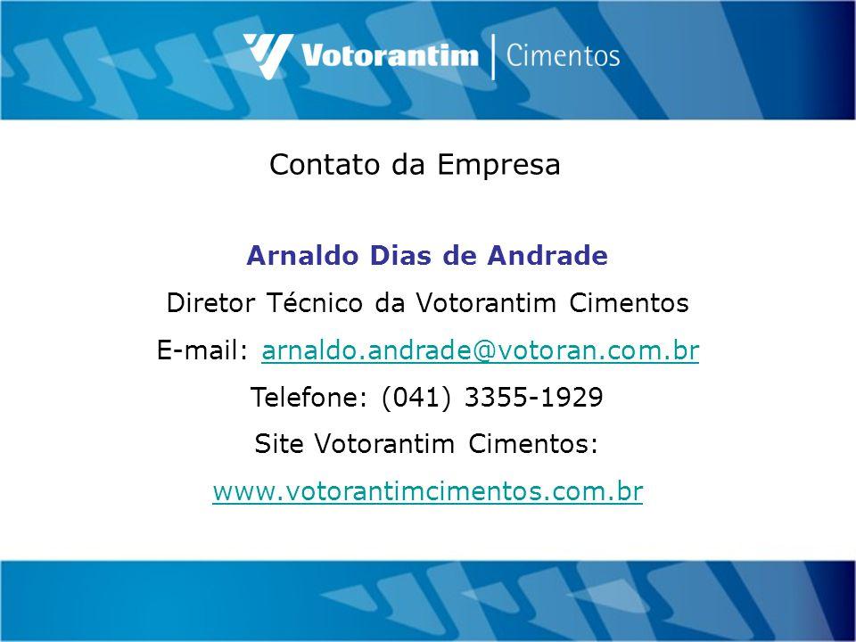 Arnaldo Dias de Andrade Diretor Técnico da Votorantim Cimentos E-mail: arnaldo.andrade@votoran.com.brarnaldo.andrade@votoran.com.br Telefone: (041) 3355-1929 Site Votorantim Cimentos: www.votorantimcimentos.com.br