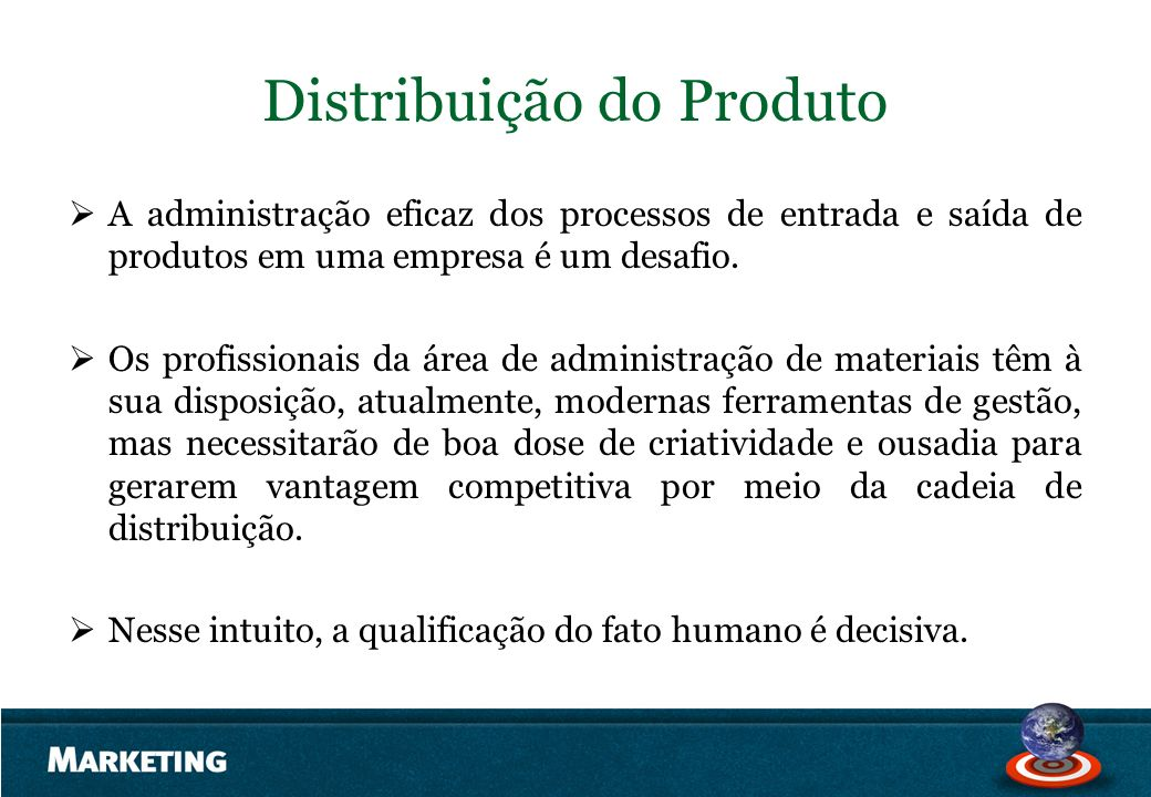 Distribuição do Produto A administração eficaz dos processos de entrada e saída de produtos em uma empresa é um desafio. Os profissionais da área de a