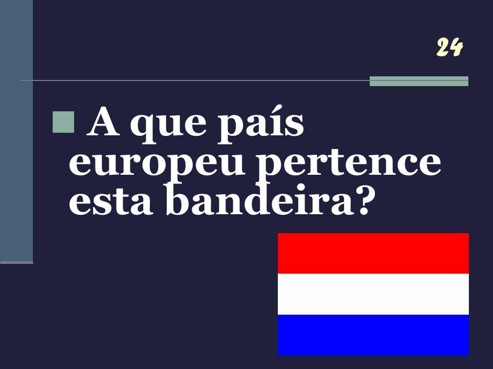 24 A que país europeu pertence esta bandeira?