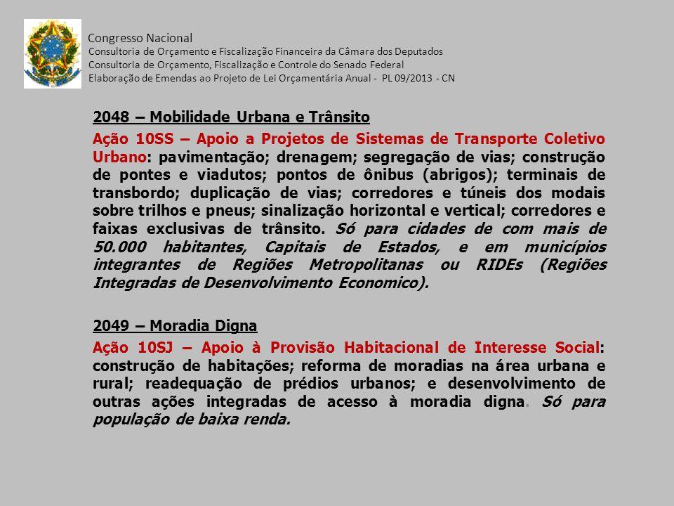 Congresso Nacional Consultoria de Orçamento e Fiscalização Financeira da Câmara dos Deputados Consultoria de Orçamento, Fiscalização e Controle do Senado Federal Elaboração de Emendas ao Projeto de Lei Orçamentária Anual - PL 09/2013 - CN 2068 – Saneamento Básico Ações: 10SC – Sistemas de Abastecimento de Água; 1N08 – Sistemas de Esgotamento Sanitário; 10S5 – Saneamento Integrado; e 116I – Manejo de Resíduos Sólidos.