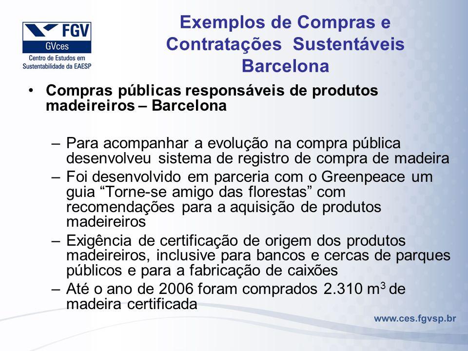 Exemplos de Compras e Contratações Sustentáveis Barcelona Compras públicas responsáveis de produtos madeireiros – Barcelona –Para acompanhar a evoluçã