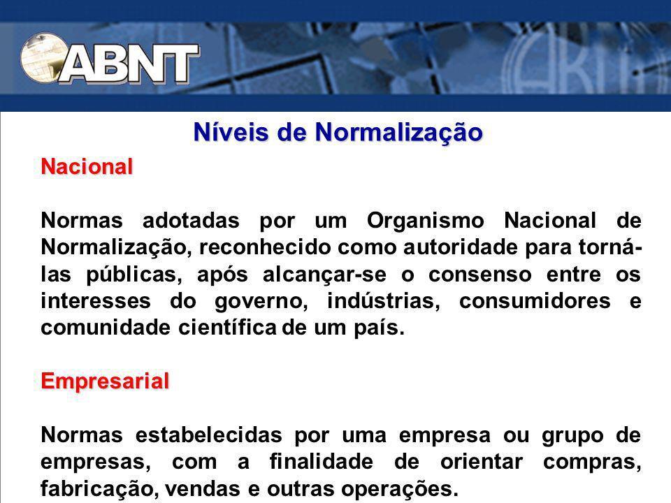 Nacional Normas adotadas por um Organismo Nacional de Normalização, reconhecido como autoridade para torná- las públicas, após alcançar-se o consenso