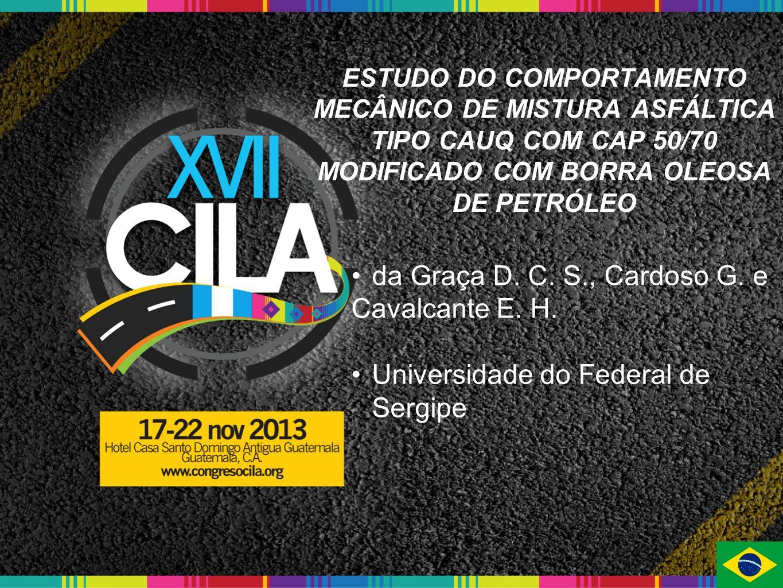 ESTUDO DO COMPORTAMENTO MECÂNICO DE MISTURA ASFÁLTICA TIPO CAUQ COM CAP 50/70 MODIFICADO COM BORRA OLEOSA DE PETRÓLEO da Graça D. C. S., Cardoso G. e