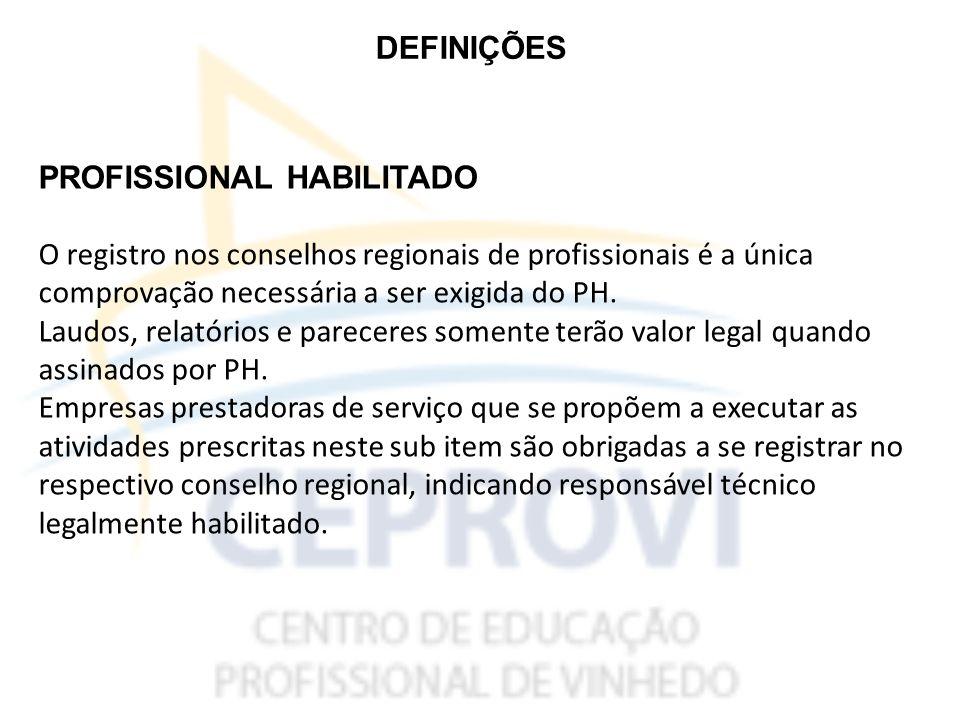 DEFINIÇÕES PROFISSIONAL HABILITADO O registro nos conselhos regionais de profissionais é a única comprovação necessária a ser exigida do PH.