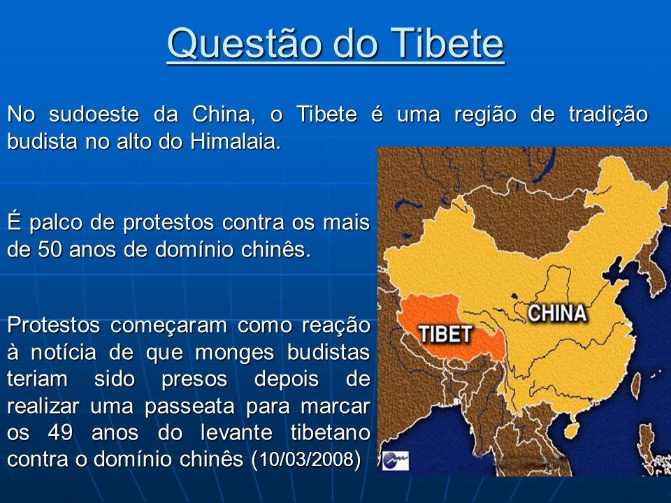 Questão do Tibete É palco de protestos contra os mais de 50 anos de domínio chinês. Protestos começaram como reação à notícia de que monges budistas t