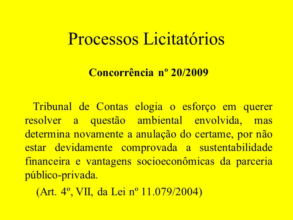 Processos Licitatórios Concorrência nº 20/2009 Tribunal de Contas elogia o esforço em querer resolver a questão ambiental envolvida, mas determina nov