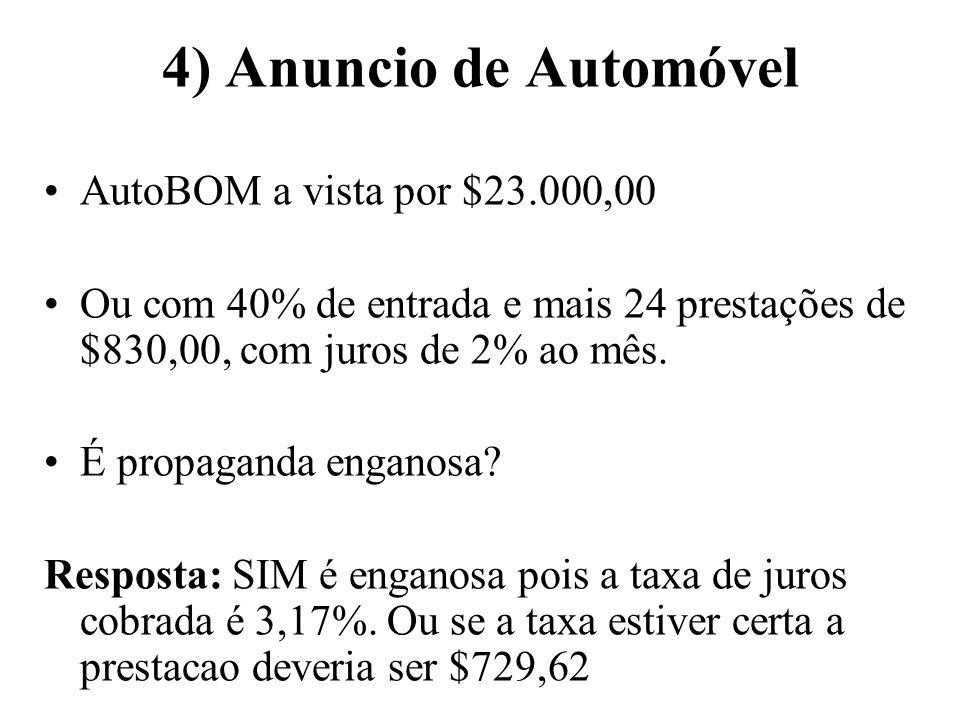 5) Compra de TV Preço a vista = $640,00 OU Financiada com entrada de $200,00 e mais 3 prestações iguais.