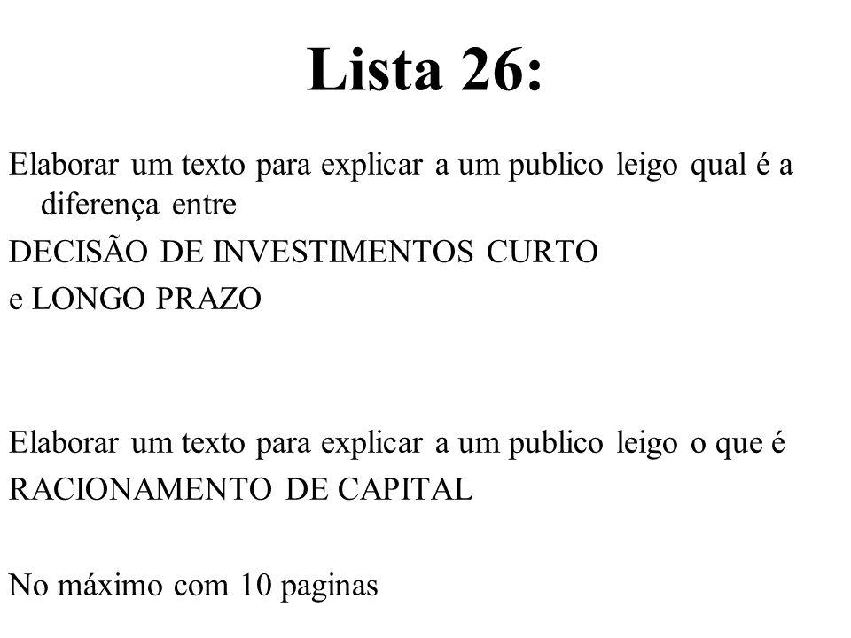 Lista 26: Elaborar um texto para explicar a um publico leigo qual é a diferença entre DECISÃO DE INVESTIMENTOS CURTO e LONGO PRAZO Elaborar um texto p