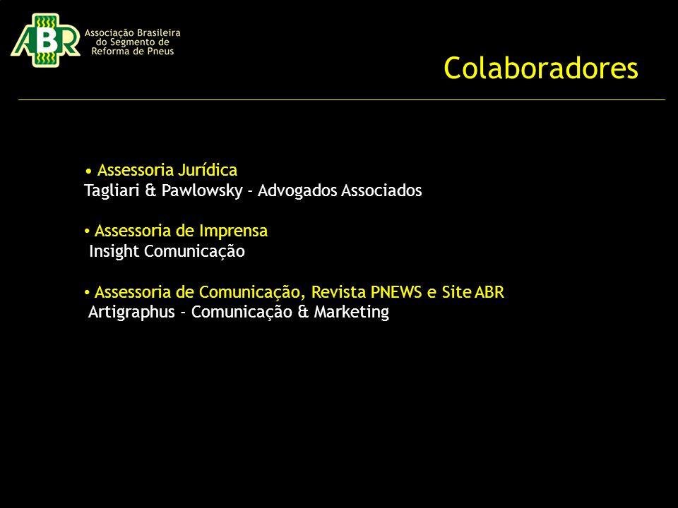 Colaboradores Assessoria Jurídica Tagliari & Pawlowsky - Advogados Associados Assessoria de Imprensa Insight Comunicação Assessoria de Comunicação, Revista PNEWS e Site ABR Artigraphus - Comunicação & Marketing