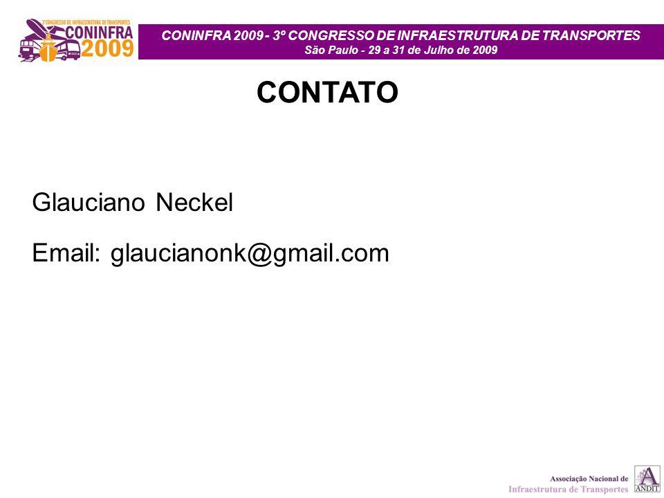 CONINFRA 2009 - 3º CONGRESSO DE INFRAESTRUTURA DE TRANSPORTES São Paulo - 29 a 31 de Julho de 2009 CONTATO Glauciano Neckel Email: glaucianonk@gmail.c