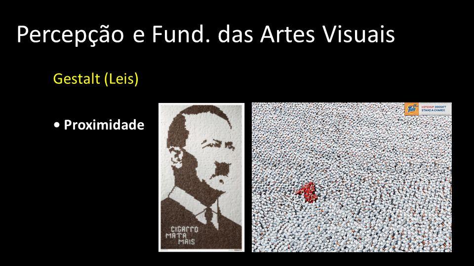 Percepção e Fund. das Artes Visuais Gestalt (Leis) Proximidade