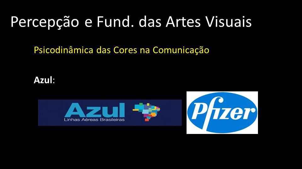 Percepção e Fund. das Artes Visuais Psicodinâmica das Cores na Comunicação Azul: