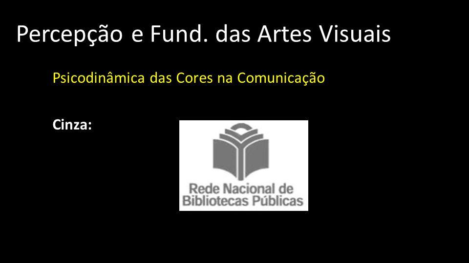 Percepção e Fund. das Artes Visuais Psicodinâmica das Cores na Comunicação Cinza: