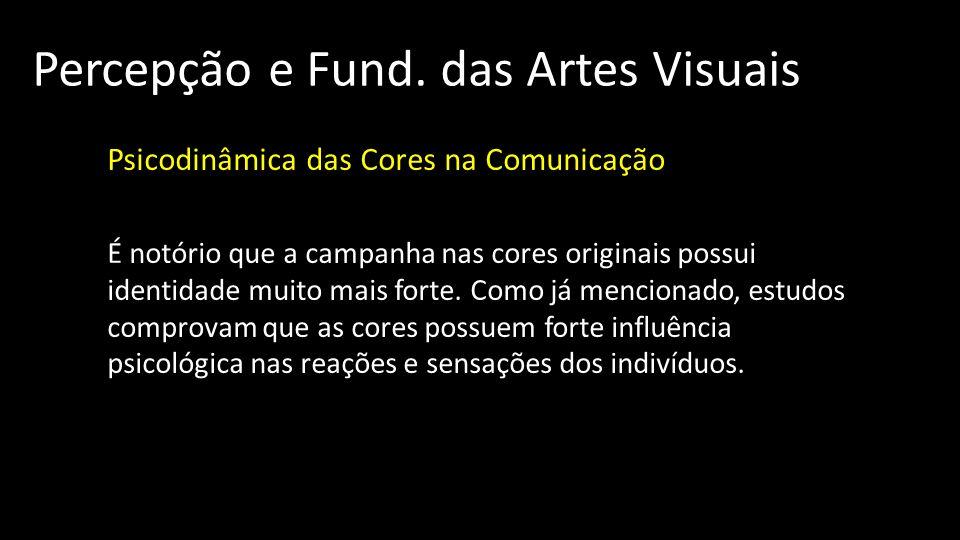 Psicodinâmica das Cores na Comunicação É notório que a campanha nas cores originais possui identidade muito mais forte.