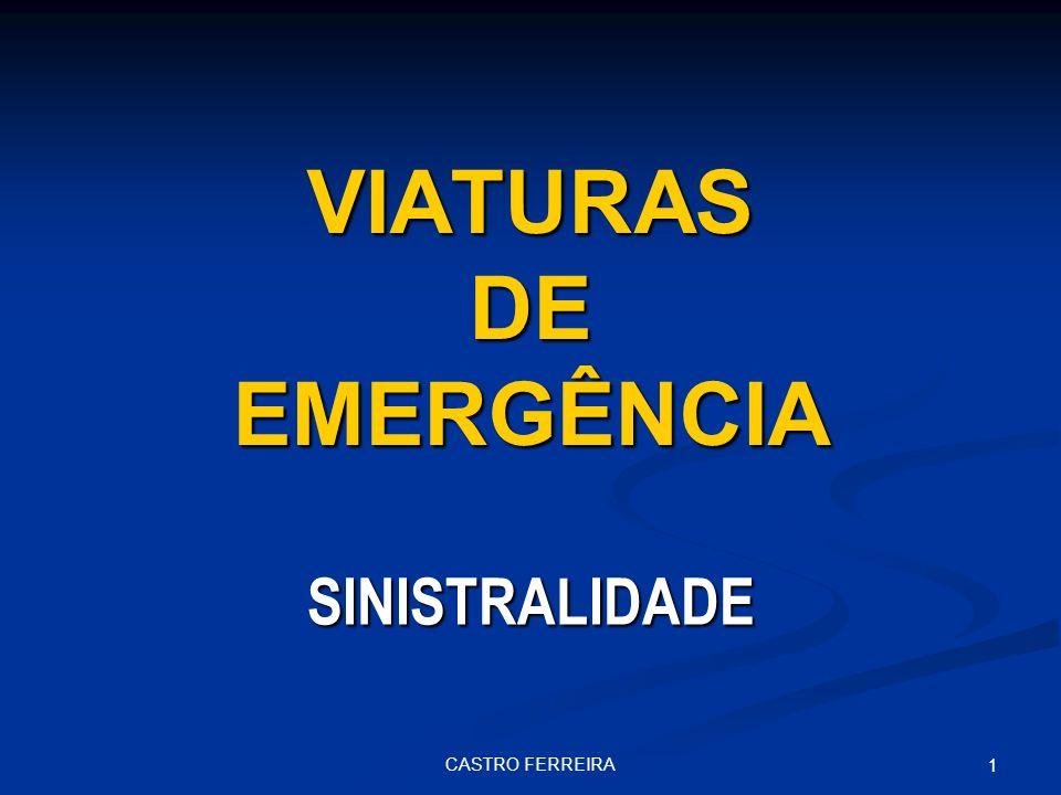 CASTRO FERREIRA 1 VIATURAS DE EMERGÊNCIA SINISTRALIDADE