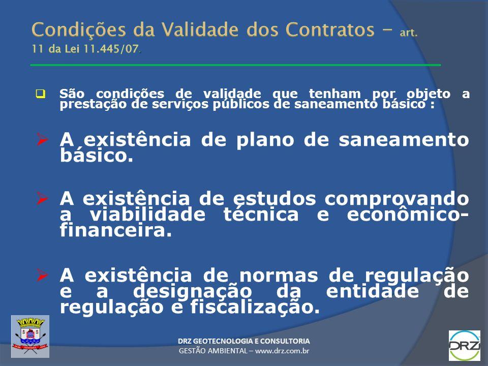 DRZ GEOTECNOLOGIA E CONSULTORIA GESTÃO AMBIENTAL – www.drz.com.br São condições de validade que tenham por objeto a prestação de serviços públicos de