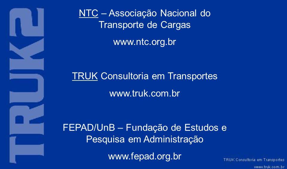 NTC – Associação Nacional do Transporte de Cargas www.ntc.org.br TRUK Consultoria em Transportes www.truk.com.br FEPAD/UnB – Fundação de Estudos e Pes