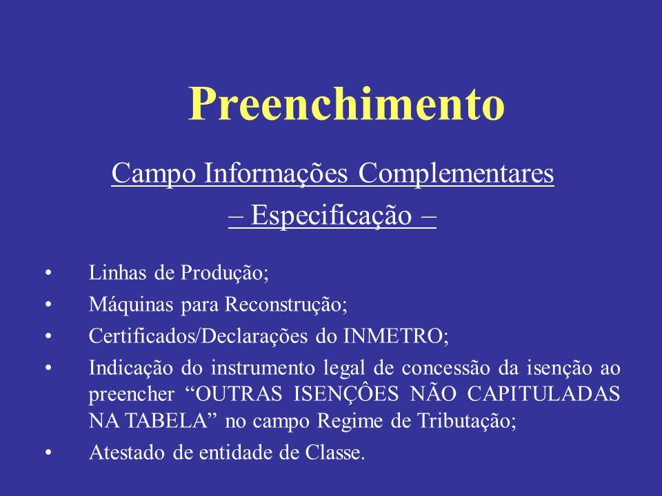 Campo Informações Complementares – Especificação – Linhas de Produção; Máquinas para Reconstrução; Certificados/Declarações do INMETRO; Indicação do i