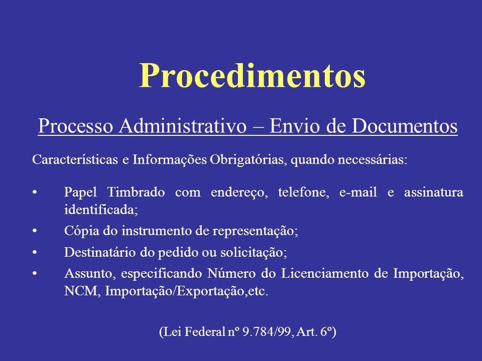 Processo Administrativo – Envio de Documentos Características e Informações Obrigatórias, quando necessárias: Papel Timbrado com endereço, telefone, e