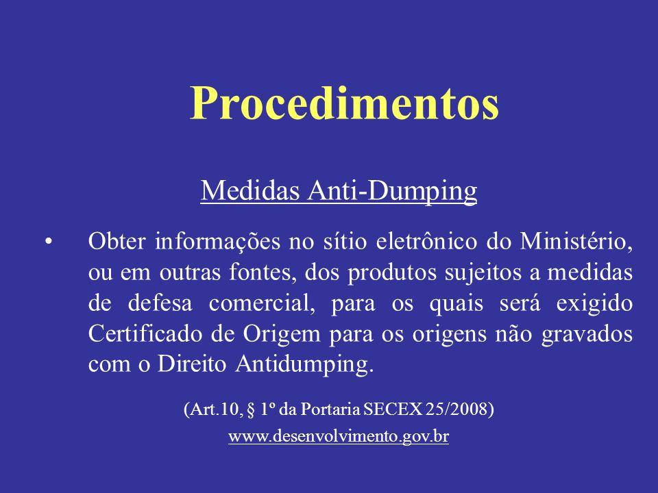 Medidas Anti-Dumping Obter informações no sítio eletrônico do Ministério, ou em outras fontes, dos produtos sujeitos a medidas de defesa comercial, pa