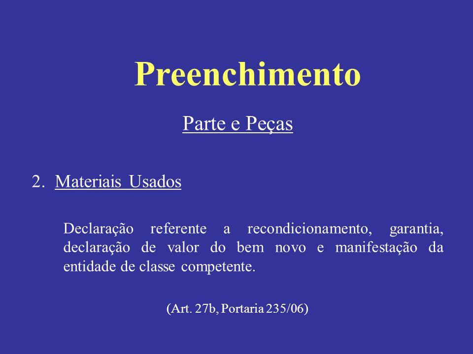 Parte e Peças 2. Materiais Usados Declaração referente a recondicionamento, garantia, declaração de valor do bem novo e manifestação da entidade de cl