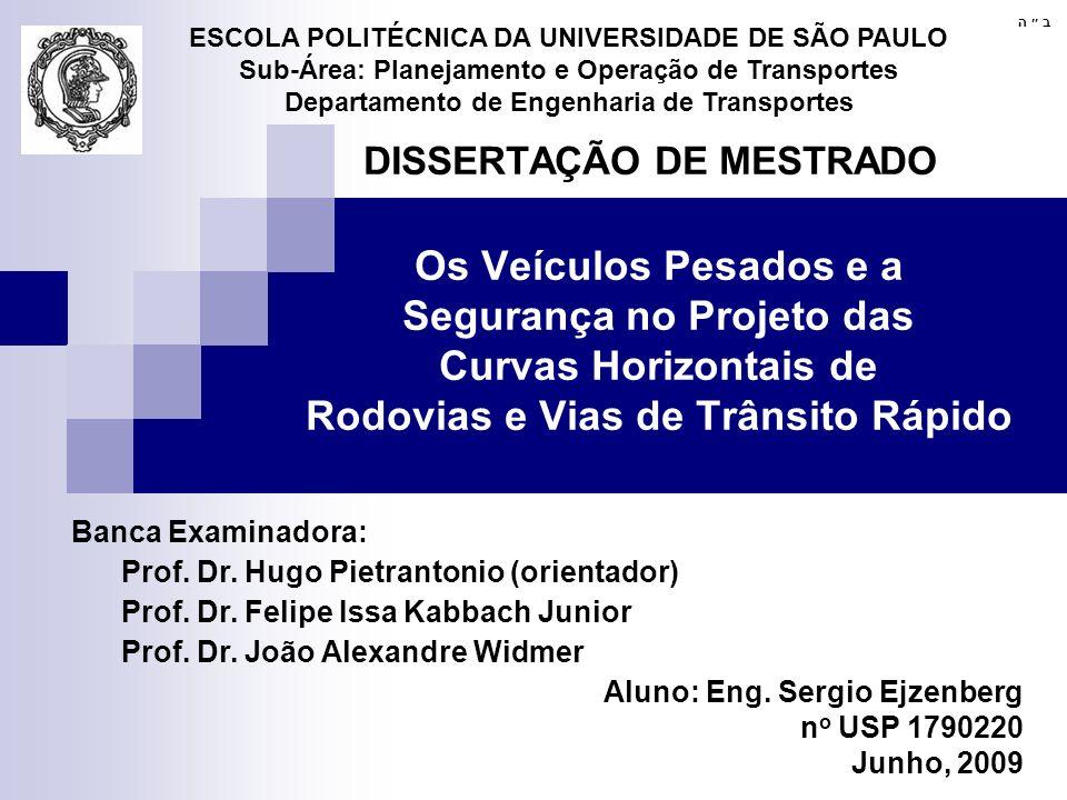 122 SRT Projeto Veic.Pesado WINKLER e ERVIN (1999) considera que SRT Veic.