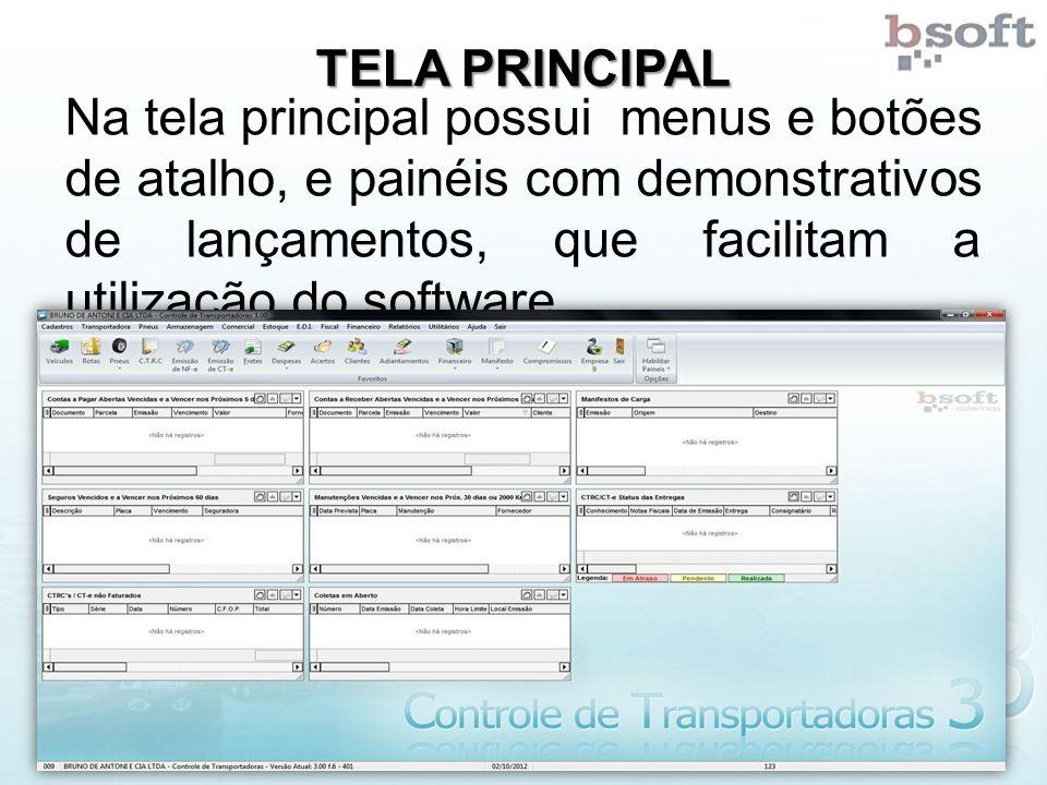 TELA PRINCIPAL Na tela principal possui menus e botões de atalho, e painéis com demonstrativos de lançamentos, que facilitam a utilização do software.