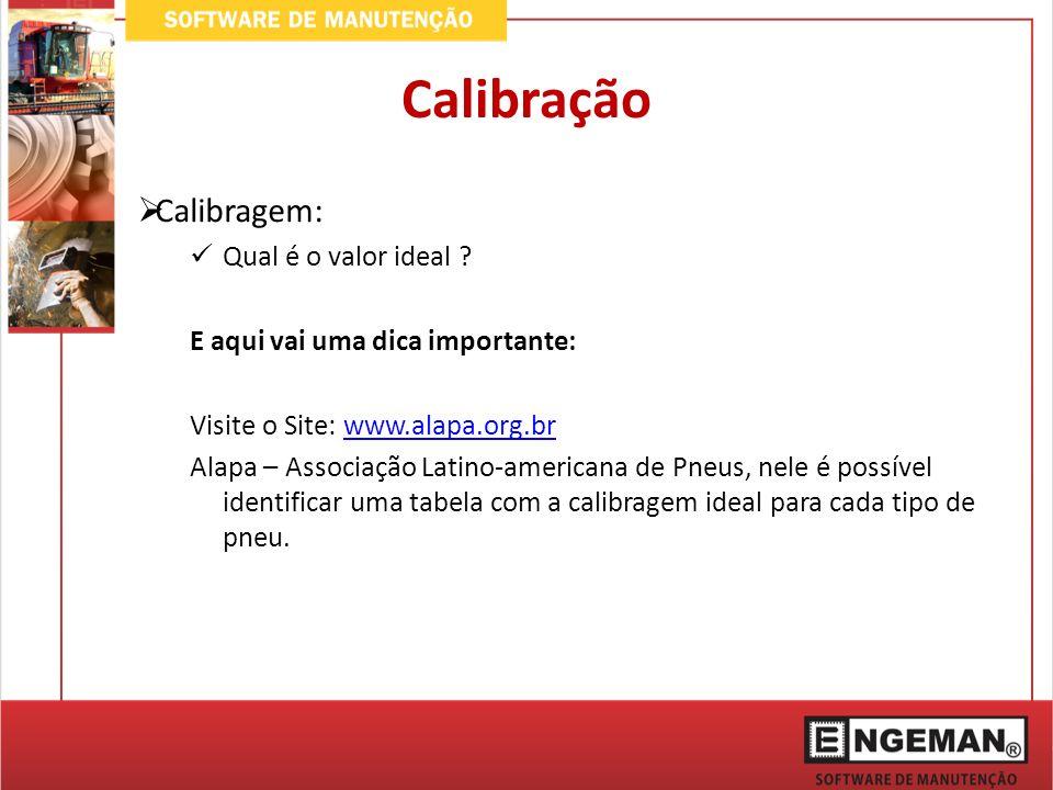 Calibragem: Qual é o valor ideal ? E aqui vai uma dica importante: Visite o Site: www.alapa.org.brwww.alapa.org.br Alapa – Associação Latino-americana