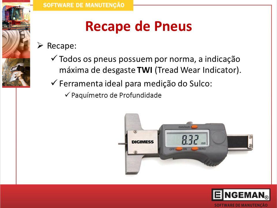Recape de Pneus Recape: Todos os pneus possuem por norma, a indicação máxima de desgaste TWI (Tread Wear Indicator). Ferramenta ideal para medição do