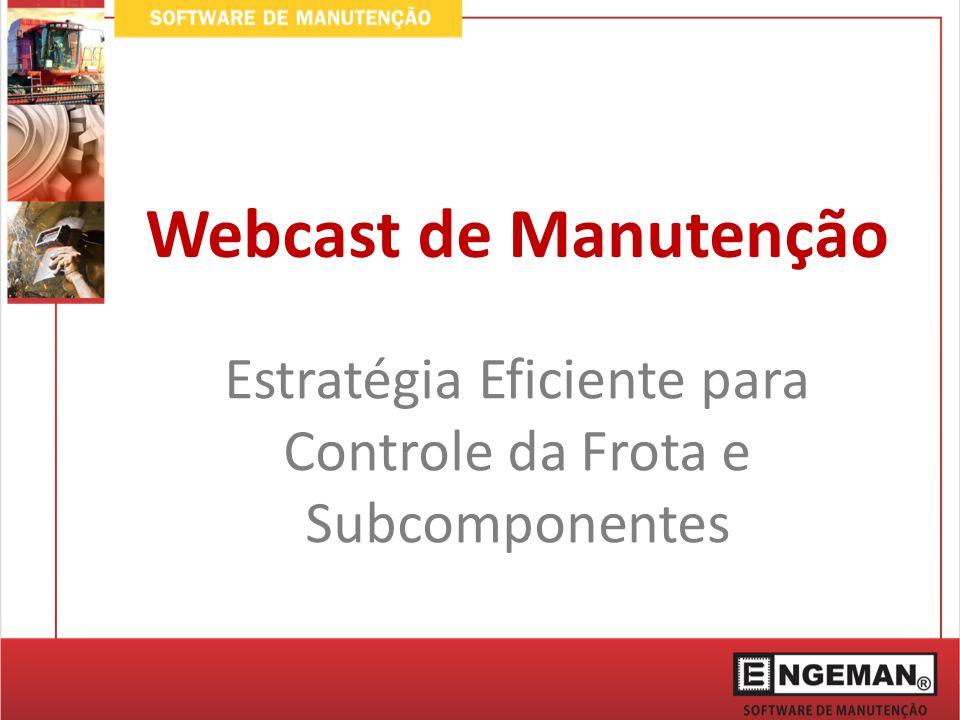 Webcast de Manutenção Estratégia Eficiente para Controle da Frota e Subcomponentes