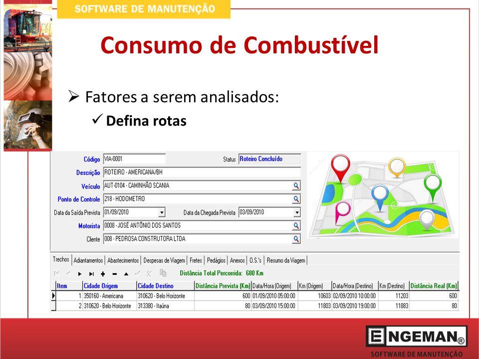 Fatores a serem analisados: Defina rotas Consumo de Combustível