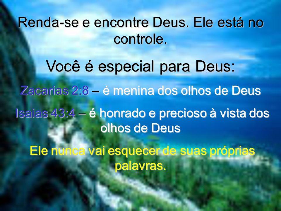 Renda-se e encontre Deus.Ele está no controle.