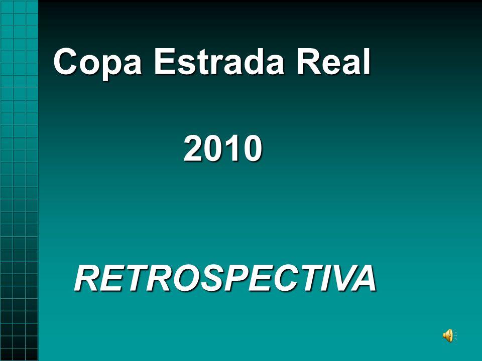 Copa Estrada Real 2010 2010 RETROSPECTIVA RETROSPECTIVA