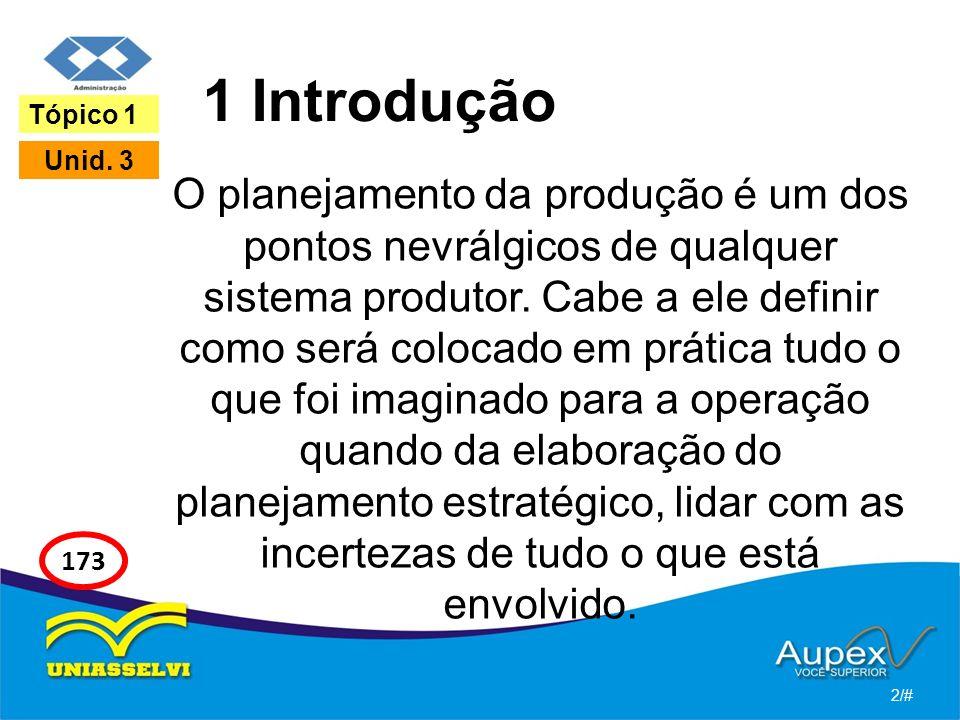 1 Introdução O planejamento da produção é um dos pontos nevrálgicos de qualquer sistema produtor. Cabe a ele definir como será colocado em prática tud