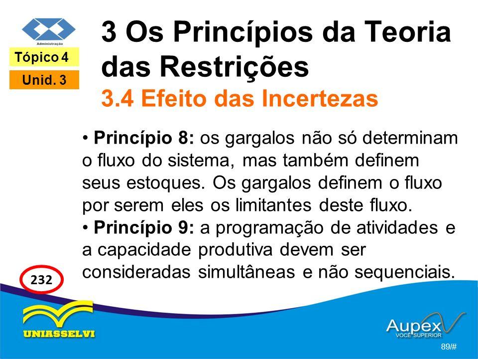 3 Os Princípios da Teoria das Restrições 3.4 Efeito das Incertezas Princípio 8: os gargalos não só determinam o fluxo do sistema, mas também definem s