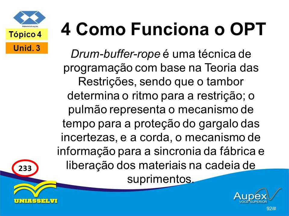 4 Como Funciona o OPT Drum-buffer-rope é uma técnica de programação com base na Teoria das Restrições, sendo que o tambor determina o ritmo para a restrição; o pulmão representa o mecanismo de tempo para a proteção do gargalo das incertezas, e a corda, o mecanismo de informação para a sincronia da fábrica e liberação dos materiais na cadeia de suprimentos.