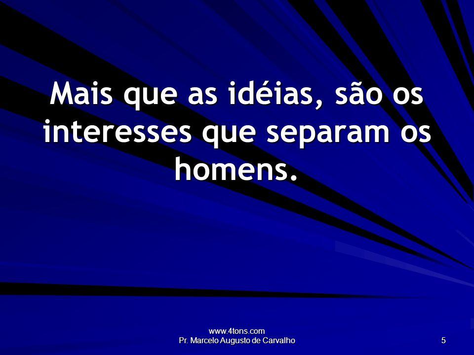 www.4tons.com Pr.Marcelo Augusto de Carvalho 16 Até cortar os próprios defeitos pode ser perigoso.