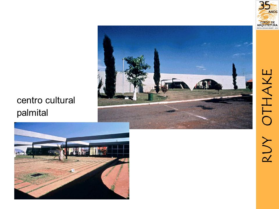centro cultural palmital RUY OTHAKE