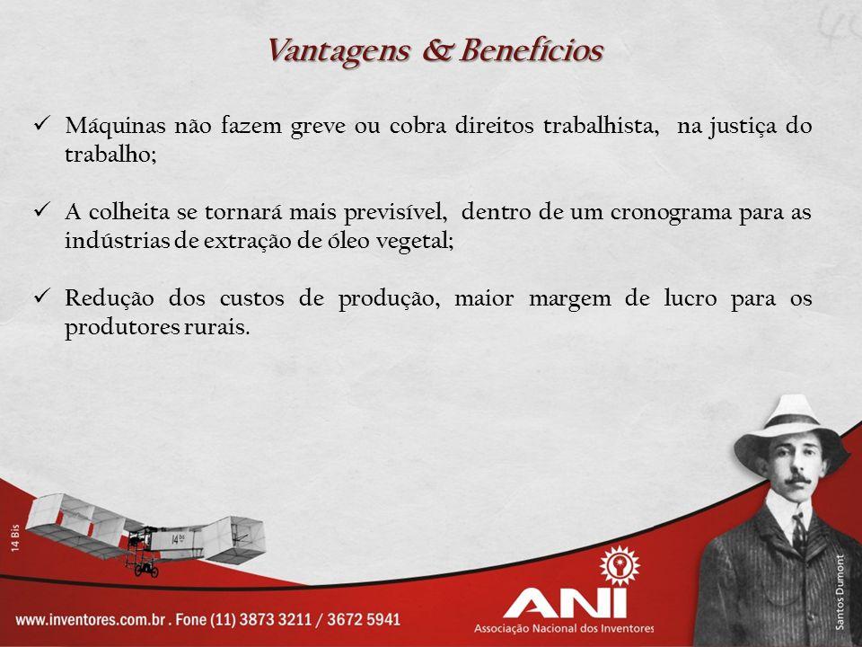 Vantagens & Benefícios Máquinas não fazem greve ou cobra direitos trabalhista, na justiça do trabalho; A colheita se tornará mais previsível, dentro d