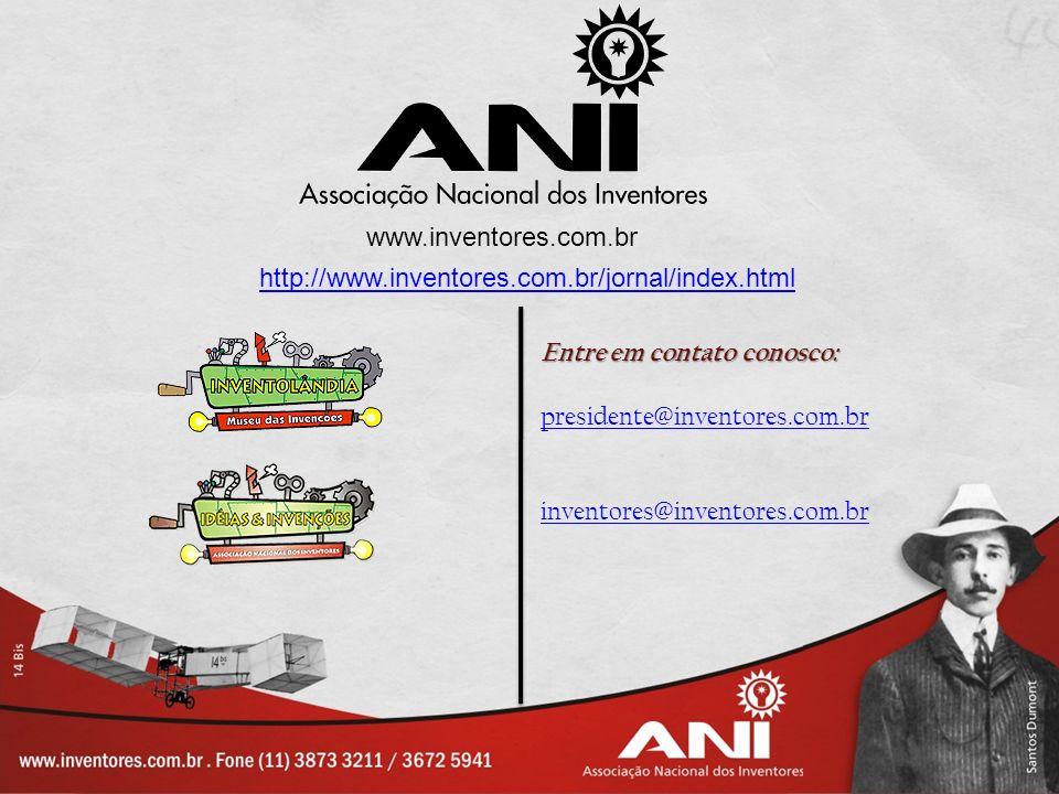 Entre em contato conosco: presidente@inventores.com.br inventores@inventores.com.br www.inventores.com.br http://www.inventores.com.br/jornal/index.ht