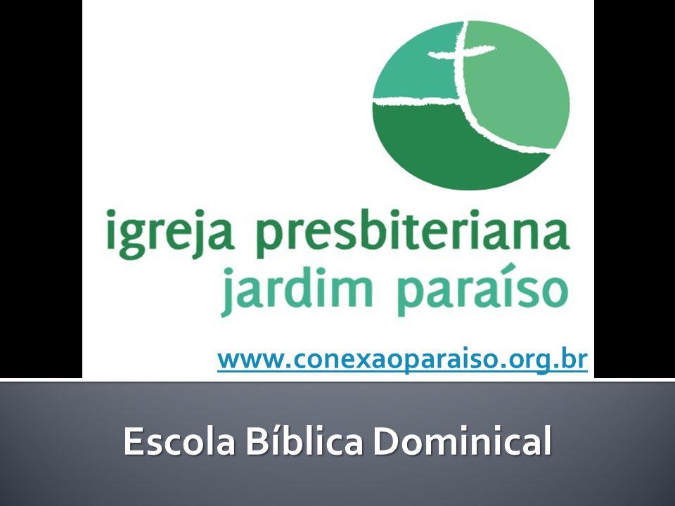 Escola Bíblica Dominical www.conexaoparaiso.org.br